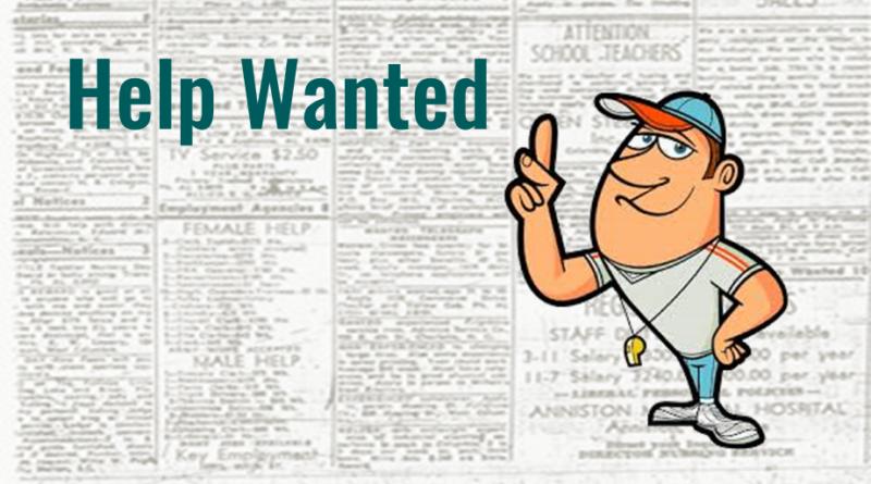 Help Wanted – Webmaster, Field Allocator, Scheduler